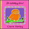 Animal I'm Baby Too - Claire Henley