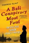 A Bali Conspiracy Most Foul (Inspector Singh Investigates #2) - Shamini Flint