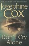 Don't Cry Alone - Josephine Cox