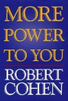 More Power To You - Robert Cohen