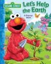 Sesame Street Let's Help the Earth (Sesame Street) - Reader's Digest Association, Tom Brannon