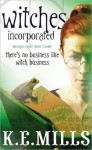 Witches Incorporated - K.E. Mills