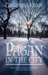 Pagan in the City - Cassandra Eason
