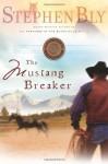 The Mustang Breaker - Stephen Bly