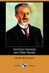 Hot-Foot Hannibal and Other Stories (Dodo Press) - Charles W. Chesnutt