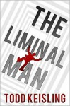 The Liminal Man - Todd Keisling