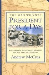 Man Who Was President for a Day - Andrew McCrea
