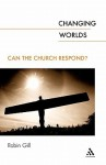Changing Worlds: Can the Church Respond? - Robin Gill