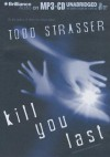 Kill You Last - Todd Strasser, Emily Bauer