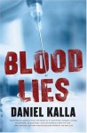 Blood Lies - Daniel Kalla