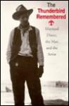 The Thunderbird Remembered: Maynard Dixon, the Man and the Artist - Dorothea Lange, John Dixon