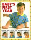 Baby's First Year - Debbie MacKinnon, Anthea Sieveking