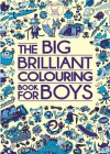 The Big Brilliant Colouring Book For Boys (Buster Activity) - Various Authors, Various Authors