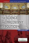 The Science and Philosophy of Politics - Brian Duignan