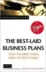 The Best Laid Business Plans: How to Write Them, How to Pitch Them - Paul Barrow