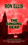 The Singing Dead (The Johnny Ace Crime Novels) - Ron Ellis