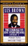 Courage to Live Your Dreams Vol. #3: Courage to Live Your Dreams Vol. #3 - Les Brown