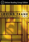 Loving Frank: A Novel - Nancy Horan