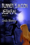 Runner's Moon: Jebaral [Book 1] - Linda Mooney