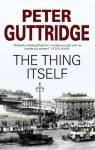 Thing Itself, The (The Brighton Trilogy) - Peter Guttridge