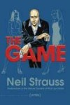 The Game: Undercover in the Secret Society of Pick-Up Artists (en ANGLAIS) - Neil Strauss
