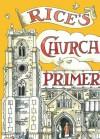 Rice's Church Primer - Matthew Rice