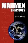Madmen of History - Donald D. Hook