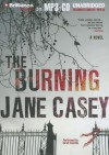 The Burning - Jane Casey, Sarah Coomes