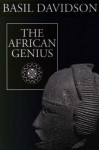 The African Genius an Introduction to African Cult - Basil Davidson
