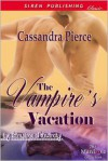 The Vampire's Vacation - Cassandra Pierce