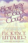 Blow Away the Black Clouds: A Woman's Answer to Depression, Expanded Edition - Florence Littauer