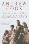 Murder Of The Romanovs, The - Andrew Cook
