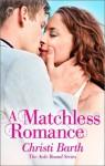 A Matchless Romance - Christi Barth