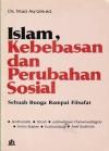 Islam, Kebebasan dan Perubahan Sosial: Sebuah Bunga Rampai Filsafat - Musa Asy'arie, Sindhunata, Simuh, Judowibowo Poerwowidagdo, Anton Bakker, Kuntowijoyo, Arief Budiman