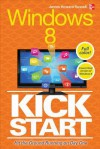 Windows 8 Kickstart - James Russell