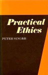 Practical Ethics - Peter Singer