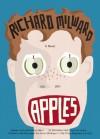 Apples: A Novel - Richard Milward