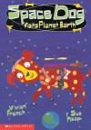 Space Dog Visits Planet Earth (Space Dog 4) (My First Read Alone) - Vivian French, Sue Heap