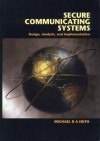 Secure Communicating Systems: Design, Analysis, and Implementation - Michael R. A. Huth