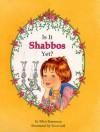 Is It Shabbos Yet? - Ellen Emerman, Hachai Publishing