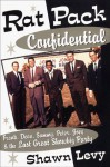 Rat Pack Confidential - Shawn Levy