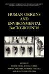 Human Origins and Environmental Backgrounds - Hidemi Ishida, Russell Tuttle, Martin Pickford, Naomichi Ogihara, Masato Nakatsukasa