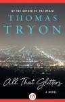 All That Glitters: A Novel - Thomas Tryon