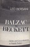 Balzac to Beckett: Center and Circumference In French Fiction - Leo Bersani