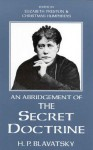 An Abridgement of the Secret Doctrine - Helena Petrovna Blavatsky, Katharine Hillard
