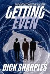 Getting Even: The Biggest Heist in History - Dick Sharples