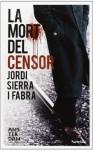 La mort del censor - Jordi Sierra i Fabra