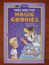 Mike and the magic cookies - Jon Buller, Susan Schade