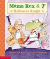 Mama Rex & T #9 Halloween Knight - Rachel Vail, Steve Björkman