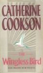 The Wingless Bird - Catherine Cookson